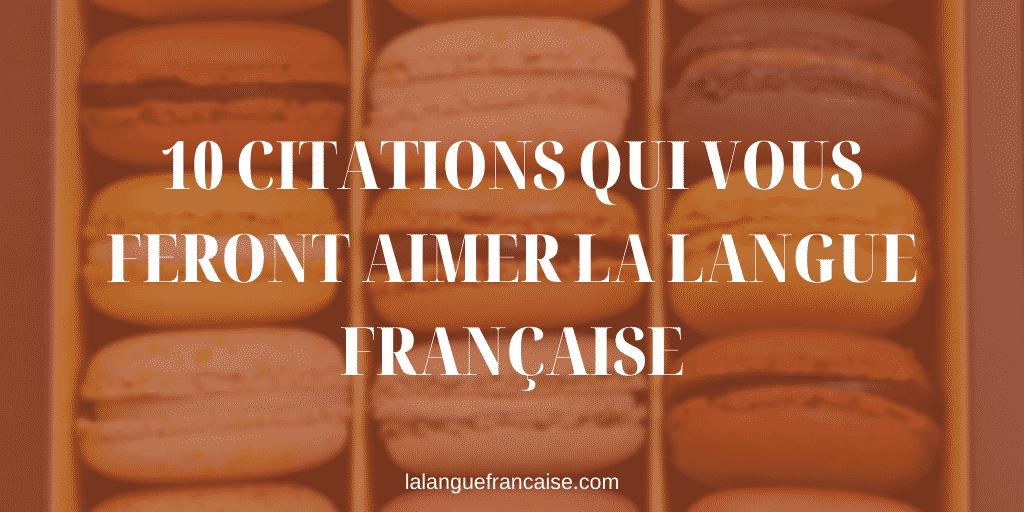 10 citations qui vous feront aimer la langue française