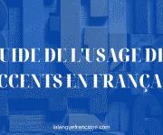 Le guide de l'usage des accents en français