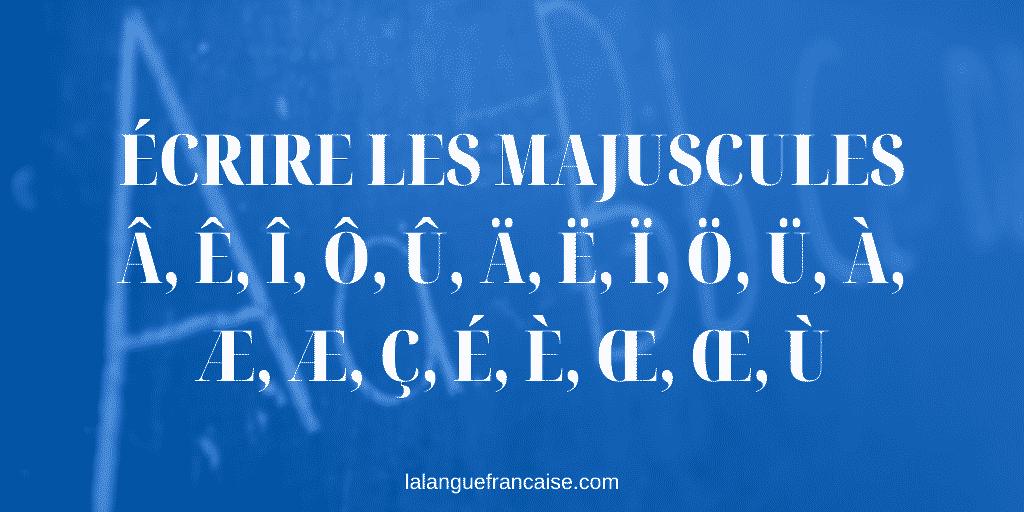 Écrire les majuscules Â, Ê, Î, Ô, Û, Ä, Ë, Ï, Ö, Ü, À, Æ, æ, Ç, É, È, Œ, œ, Ù [EXTENSION CHROME & FIREFOX]