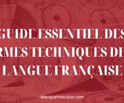 Le guide essentiel des termes techniques de la langue française