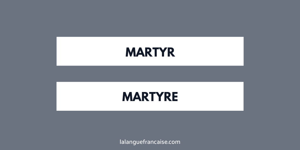 « martyr » ou « martyre » ? - orthographe