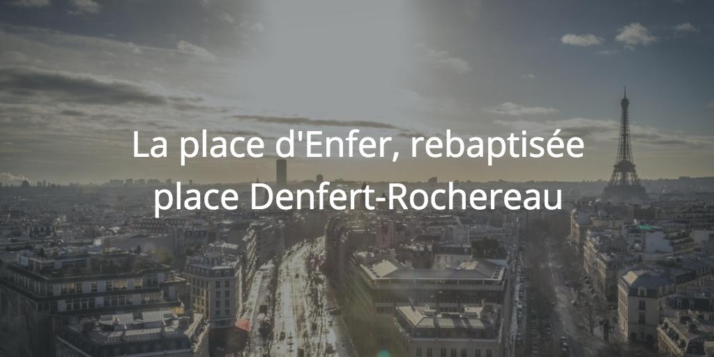 """La place """"Denfert"""" (d'Enfer)"""