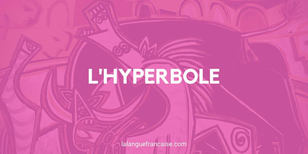 Hyperbole - Figure de style [définition et exemples]