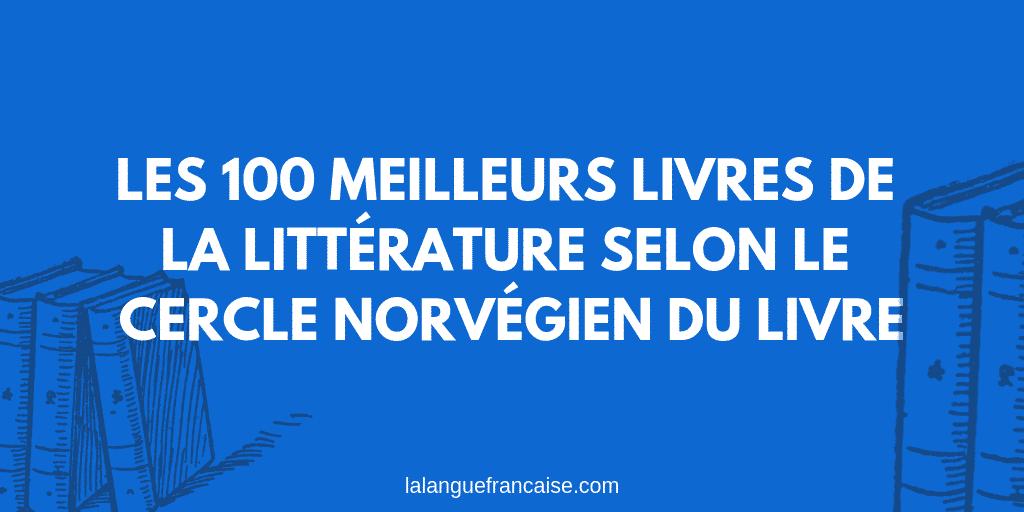 Les 100 meilleurs livres de la littérature mondiale selon le Cercle norvégien du livre