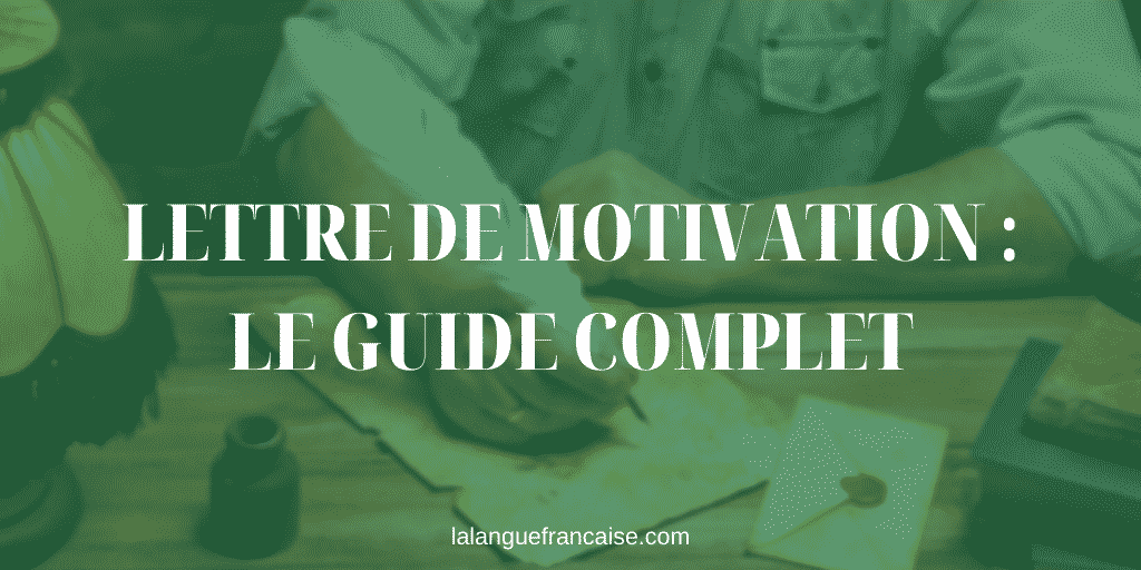 Lettre de motivation : le guide complet