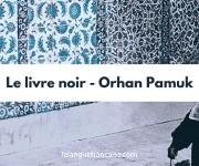 Orhan Pamuk : Le livre noir – critique