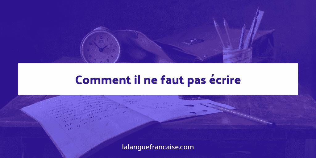 Comment il ne faut pas écrire selon Antoine Albalat