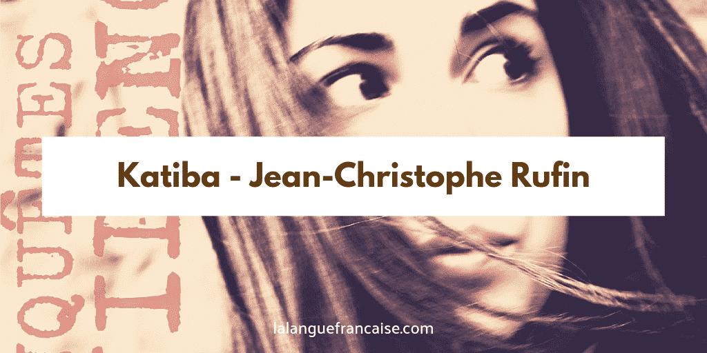 Jean-Christophe Rufin : Katiba - critique