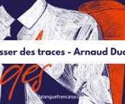 Arnaud Dudek : Laisser des traces – critique