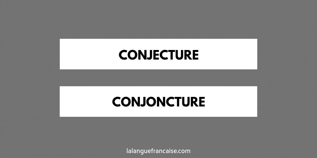 """conjecture"" ou ""conjoncture"" ?"