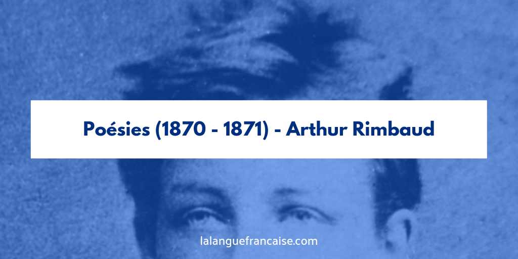 Poésies 1870 - 1871 Arthur Rimbaud