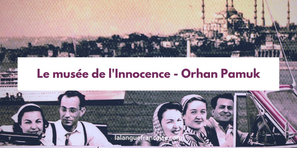 Orhan Pamuk : Le musée de l'Innocence - critique