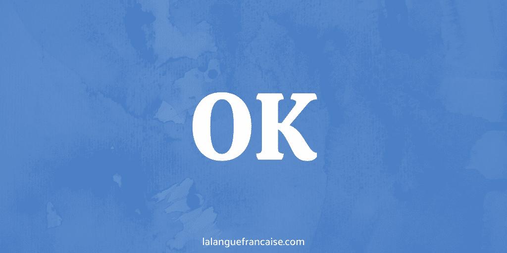 OK : définition et origine de l'expression