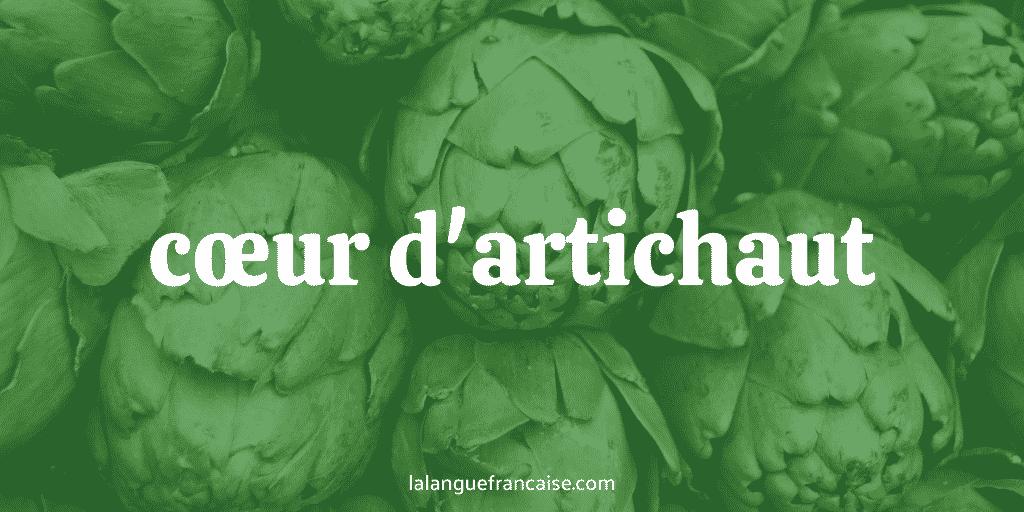 Avoir un cœur d'artichaut : définition et origine de l'expression