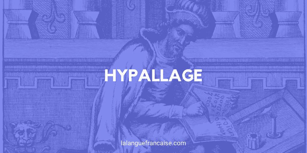 Hypallage - figure de style [définition et exemples]