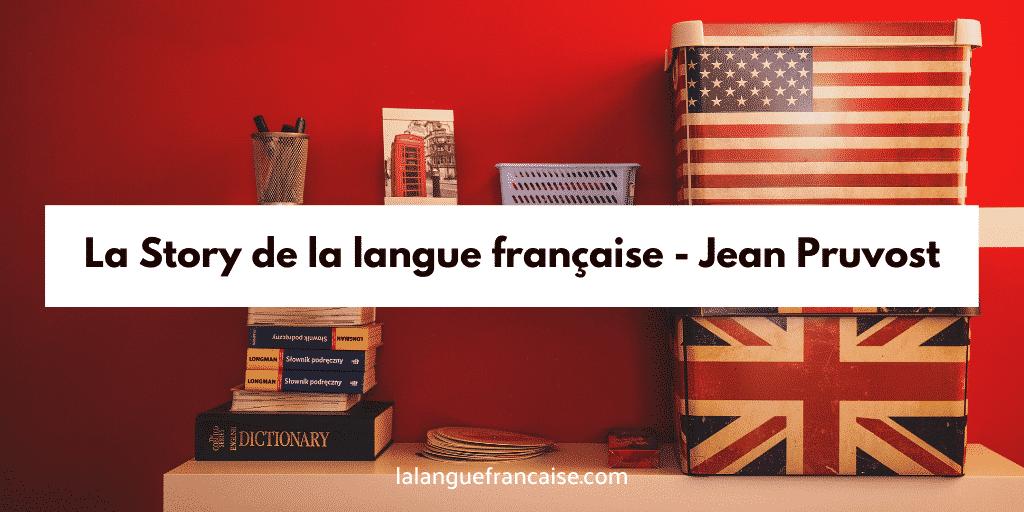 La Story de la langue française de Jean Pruvost [Entretien]