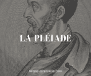 La Pléiade (XVIe siècle) – courant littéraire [origine, auteurs et oeuvres]