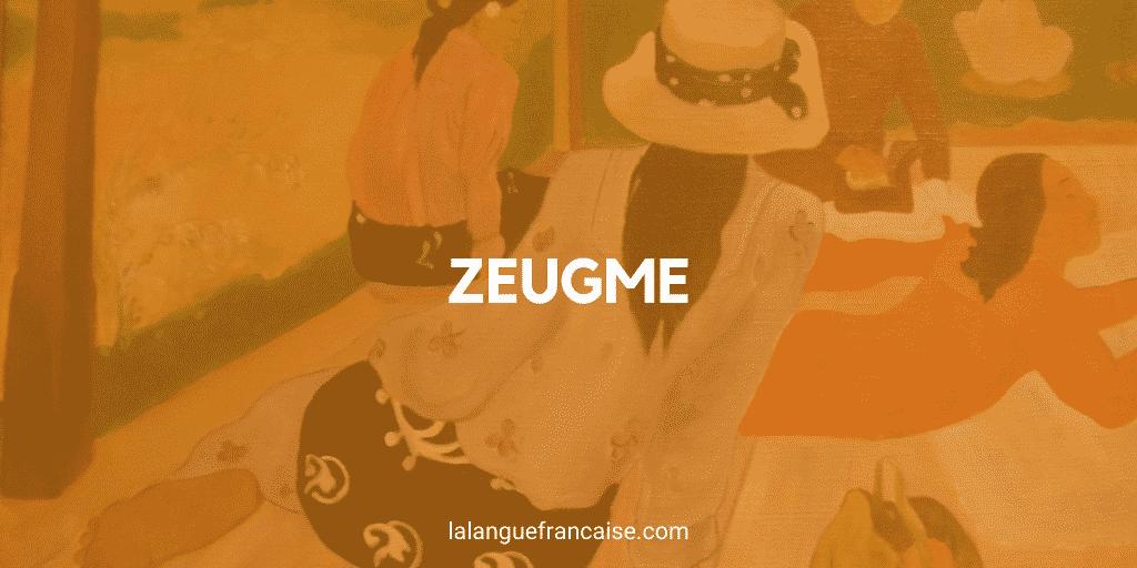 Zeugme (zeugma) - figure de style [définition et exemples]