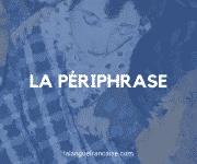 La périphrase – figure de style [définition et exemples]