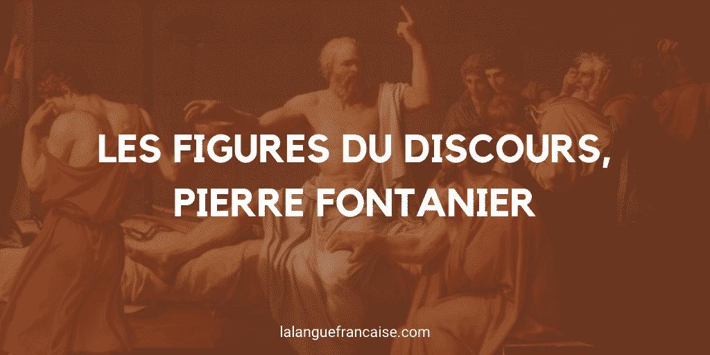 Les figures du discours, Pierre Fontanier