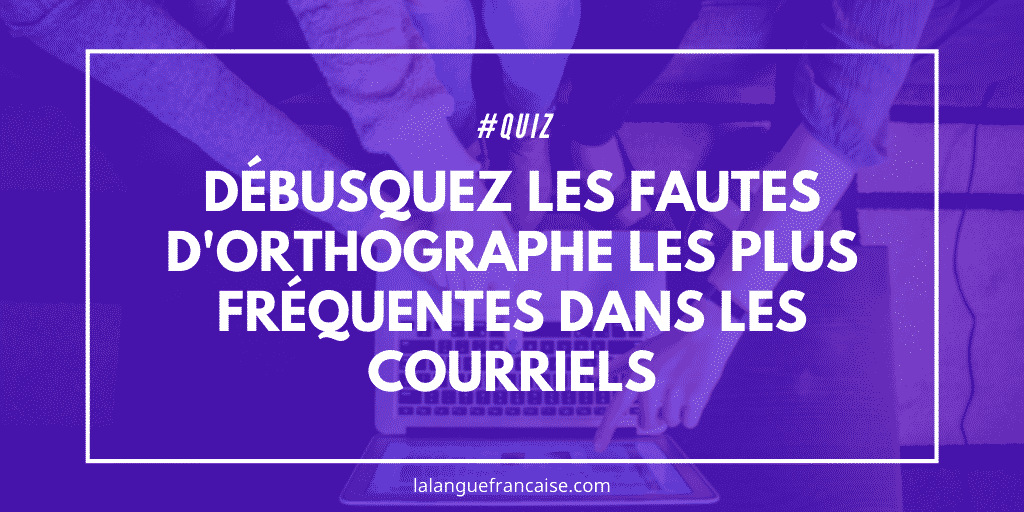 quiz orthographe courriels pro