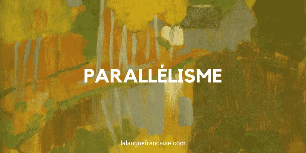 Le parallélisme – Figure de style [définition et exemples]