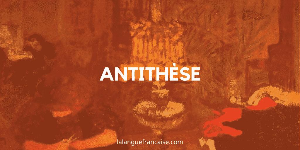Antithèse – Figure de style [définition et exemples]