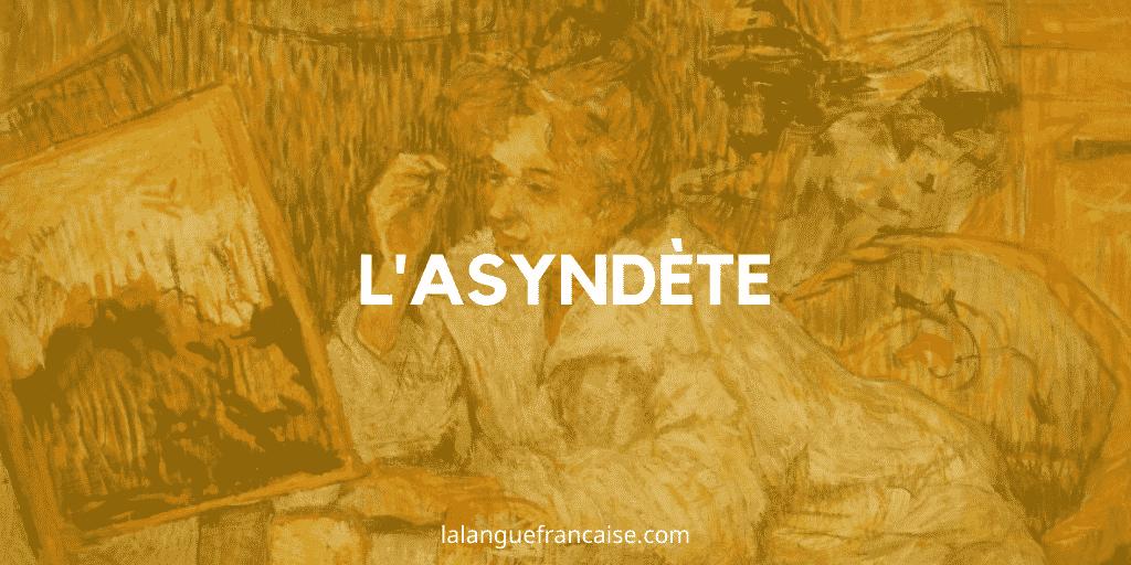 L'asyndète – Figure de style [définition et exemples]