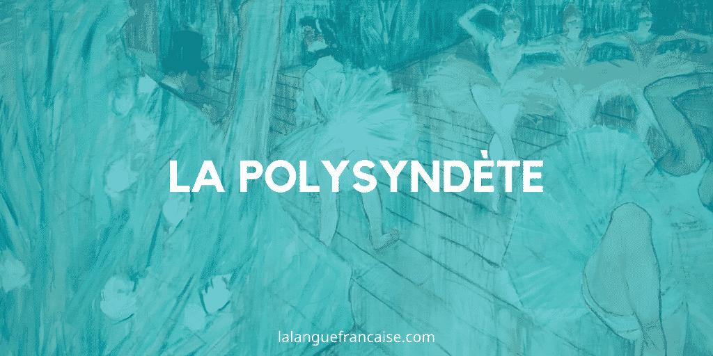 La polysyndète - Figure de style [définition et exemples]