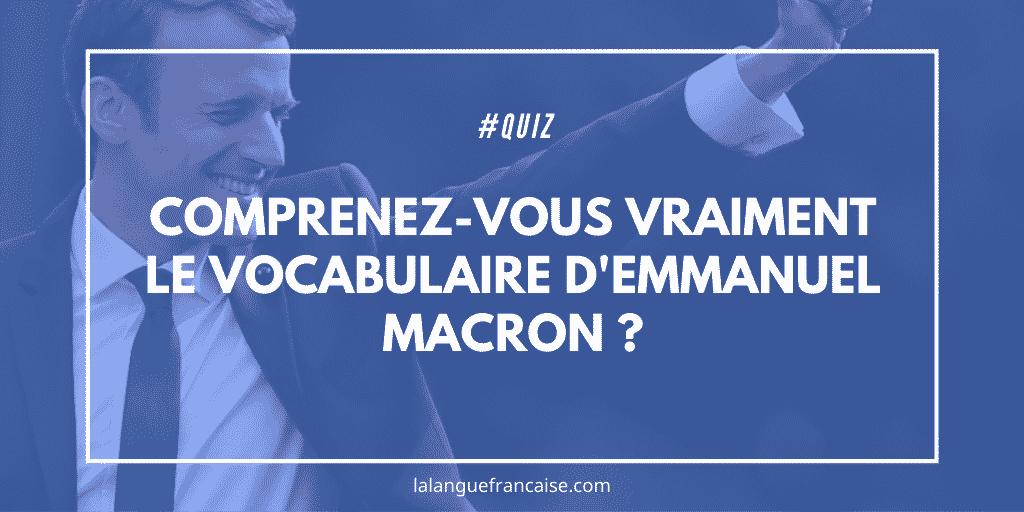Quiz: comprenez-vous vraiment le vocabulaire d'Emmanuel Macron?
